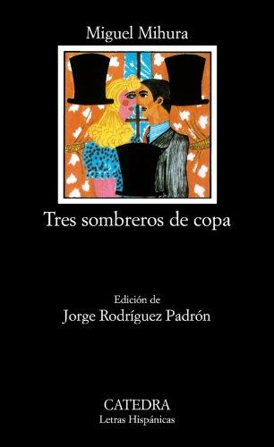 9788437601793: Tres Sombreros de Copa (Letras Hipanicas) (Spanish Edition)