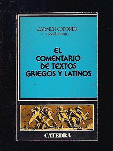 9788437601809: El comentario de textos griegos y latinos/ The Comments of Greek and Latin Writings (Spanish Edition)