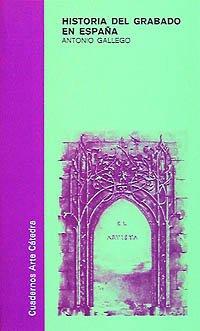 Historia del grabado en Espana / History: Antonio Gallego