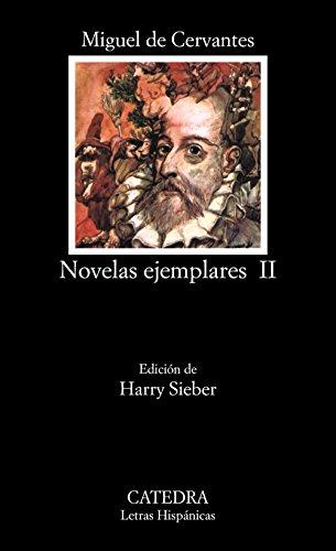 9788437602226: Novelas ejemplares, II: 2 (Letras Hispánicas)