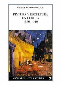 Pintura y escultura en europa 1880|1940: George Heard Hamilton