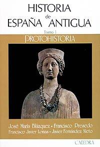 9788437602325: 1: Historia de Espana Antigua/ History of Ancient Spain: Protohistoria (Spanish Edition)