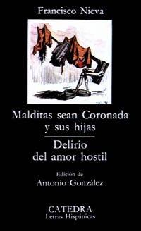 9788437602394: Malditas sean Coronada y sus hijas; Delirio del amor hostil (Letras Hispánicas)