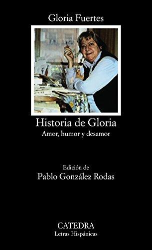 HISTORIA DE GLORIA (AMOR, HUMOR Y DESAMOR): Gloria Fuertes