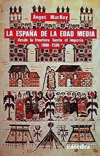 9788437602448: La Espana De La Edad Media/ Spain in the Middle Ages: Desde La Frontera Hasta El Imperio, 1000-1500/ from Frontier to Empire, 1000-1500 (Historia Menor) (Spanish Edition)