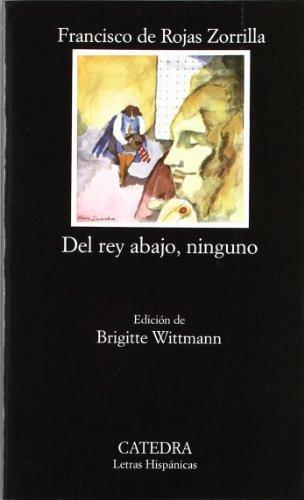 9788437602554: Del rey abajo, ninguno (Letras Hispánicas)