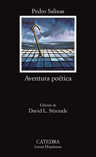Aventura poetica/ Poetic Adventure: Antologia (Letras Hispanicas): Salinas, Pedro
