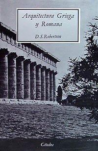 Arquitectura griega y romana: Robertson, D.S.