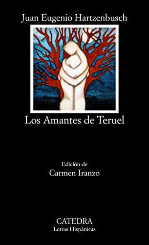 9788437602745: Los Amantes de Teruel (COLECCION LETRAS HISPANICAS) (Spanish Edition)