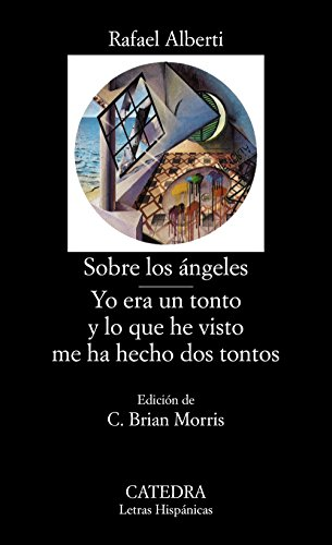 9788437602851: Sobre los angeles, Yo era un tonto y lo que he visto me ha hecho dos tontos/ Concerning the Angels, I was a Fool and What I Saw Left Me Two Fools ... Hispanic Writings) (Spanish Edition)
