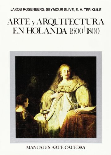 Arte y arquitectura en Holanda, 1600-1800 (Manuales: Jacob Rosenberg; Seymour