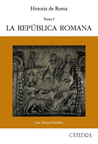 9788437603070: Historia de Roma, I: La República Romana: 1 (Historia. Serie mayor)