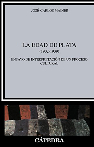 9788437603087: La edad de plata (1902-1939) / The Silver Age (1902-1939): Ensayo de interpretacion de un proceso cultural / Essays of Interpretation of a Cultural ... and Literary Studies) (Spanish Edition)