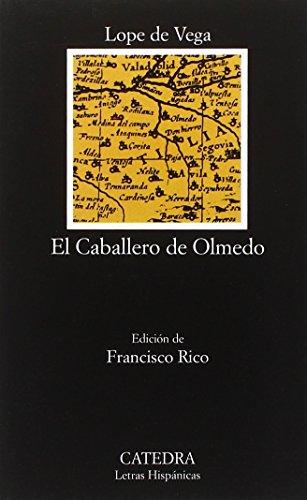 Caballero de Olmedo, El. Ed. Francisco Rico. - Lope de Vega, Félix