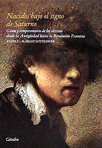 Nacidos bajo el signo de Saturno / Born under the Sign of Saturn (Arte Grandes Temas) (Spanish Edition) (8437603250) by Wittkower, Rudolf