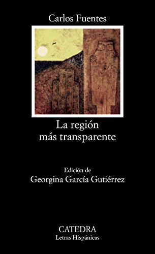 9788437603285: La región más transparente: La Region Mas Transparente (Letras Hispánicas)
