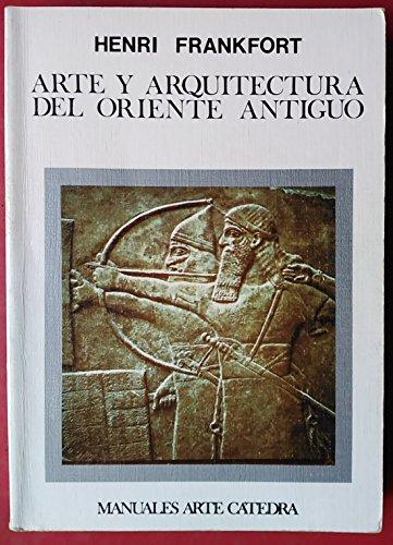 9788437603421: Arte y arquitectura del oriente antiguo (Manuales arte catedra)