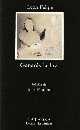 Ganaras La Luz (Letras Hispanicas / Hispanic: Felipe, Leon