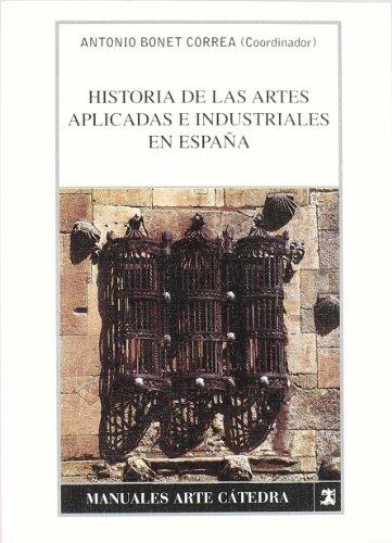 9788437603735: Historia de las artes aplicadas e industriales en Espana / History of Applied and industrial Arts in Spain (Manuales Arte Catedra) (Spanish Edition)