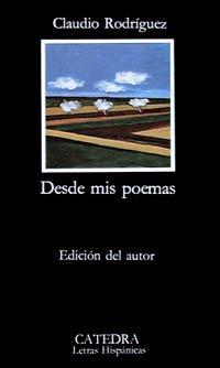 Desde mis poemas / From my poems: Claudio Rodriguez