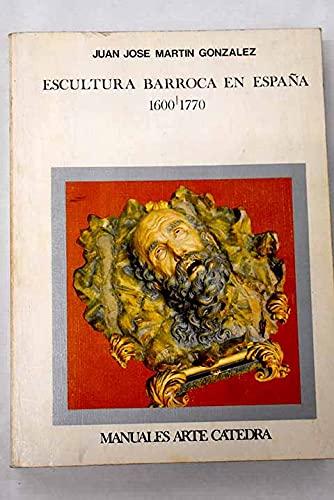 9788437603926: Escultura barroca en España, 1600-1770 (Manuales Arte Cátedra)