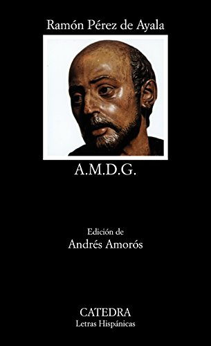 9788437603988: A.M.D.G.: La vida en los colegios de jesuitas (Letras Hispánicas)