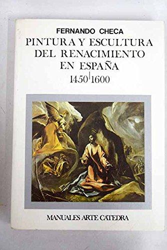 9788437604053: Pintura y escultura del renacimiento en España, 1450-1600 (Manuales Arte Catedra)