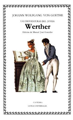 LAS DESVENTURAS DEL JOVEN WERTHER: Johann Wolfgang von Goethe