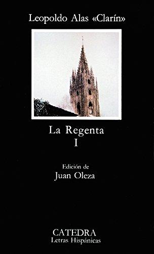 9788437604541: La Regenta, I (COLECCION LETRAS HISPANICAS) (Letras Hispanicas / Hispanic Writings) (Spanish Edition)