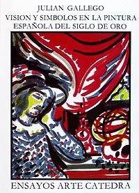 9788437604619: Visión y símbolos en la pintura española del Siglo de Oro (Ensayos Arte Cátedra)