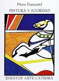 9788437604640: Pintura y sociedad/ Painting and Society: Nacimiento Y Destruccion De Un Espacio Plastico, Del Renacimiento Al Cubismo (Spanish Edition)