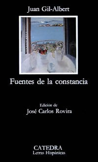 Fuentes de la constancia / Sources of: Juan Gil-Albert
