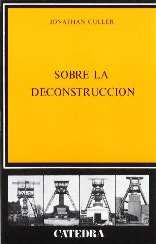 9788437604848: Sobre la deconstrucción (Crítica Y Estudios Literarios) (Spanish Edition)