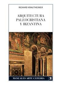 9788437604954: Arquitectura paleocristiana y bizantina / Early Christian and Byzantine Architecture (Spanish Edition)