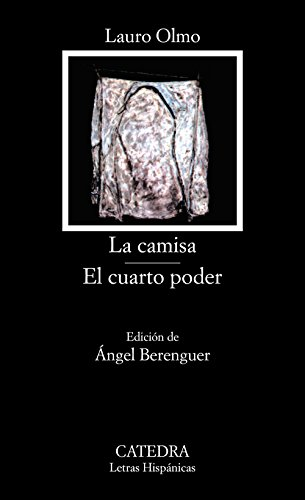 9788437604992: La Camisa; El Cuarto Poder (Colección Letras Hispánicas) (Spanish Edition)
