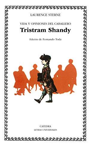 9788437605036: Vida y opiniones del caballero Tristram Shandy: 16 (Letras Universales)