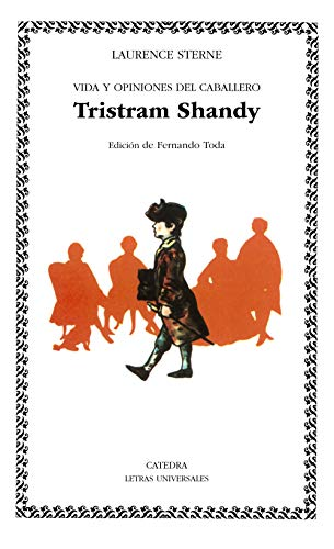 9788437605036: Vida Y Opiniones Del Caballero Tristram Shandy / The Life and Opinions of Tristam Shandy Gentleman (Letras Universales / Universal Writings) (Spanish Edition)