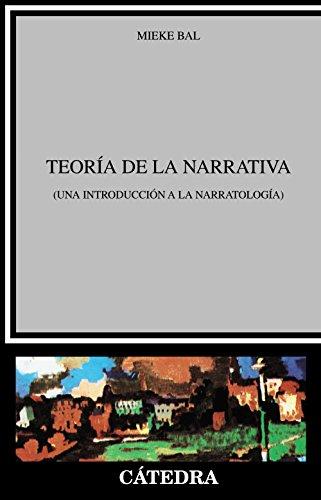TEORIA DE LA NARRATIVA (Una introducción a la narratología): Mieke Bal