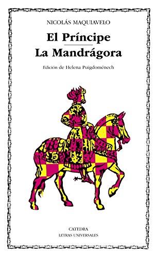 El Principe; La Mandragora (Letras Universales/ Universal: Nicolas Maquiavelo