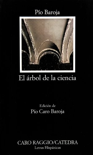 El arbol de la ciencia (COLECCION LETRAS: Baroja, Pio