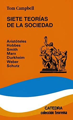 9788437605258: Siete teorias de la sociedad. Aristoteles, Hobbes, Smith, Marx, Durkheim, Weber, Schutz, (TEOREMA) (Teorema Serie Menor) (Spanish Edition)