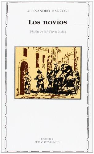 LOS NOVIOS. 1ª edición y traducción de: MANZONI, Alessandro