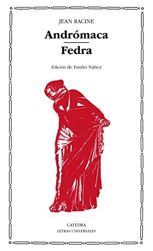 ANDROMACA. FEDRA - EDICION DE EMILIO NAÑEZ-: RACINE, JEAN.