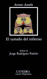 9788437605555: El tamano del infierno/ The Size of Hell (Letras hispánicas) (Spanish Edition)