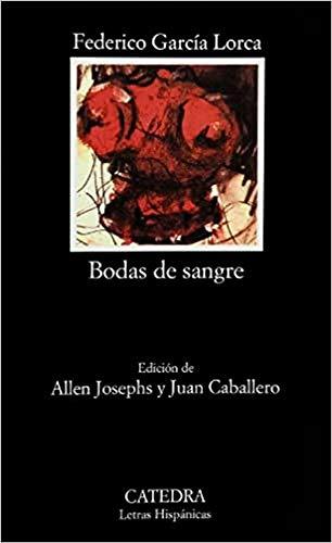 Bodas De Sangre: Bodas De Sangre (Letras: Garcia Lorca, Federico