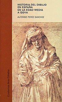Historia del dibujo en Espana de la: Sanchez, Alfonso Perez