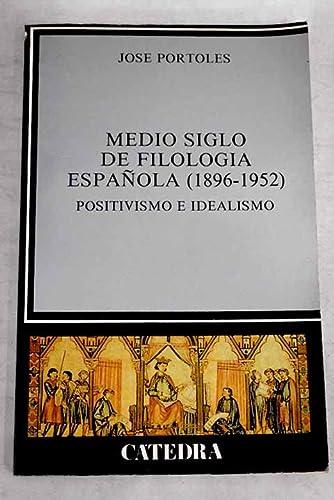 9788437606187  Medio siglo de filología española (1896-1952)  Positivismo e  idealismo 6d46bf9a3e4