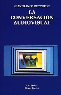 La conversacion audiovisual / The Audiovisual Conversation: Problemas De La Enunciacion ...
