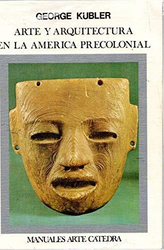 Arte y arquitectura en la América precolonial: George Kubler