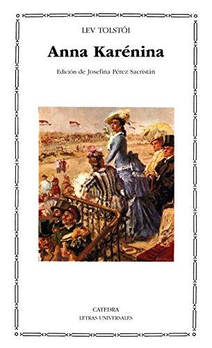9788437606323: 47: Anna Karenina (Letras Universales / Universal Writings) (Spanish Edition)